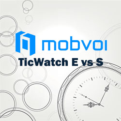 TicWatch E vs S